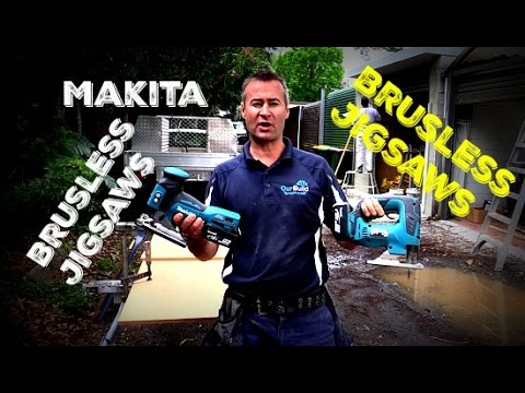 Tool Review - Makita LXT Brushless Jigsaws - 18V Cordless