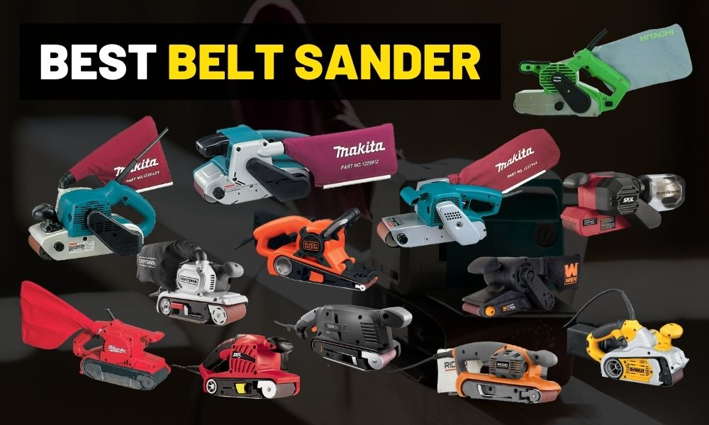 Best belt sander | Makita, Milwaukee Dewalt or Hitachi?