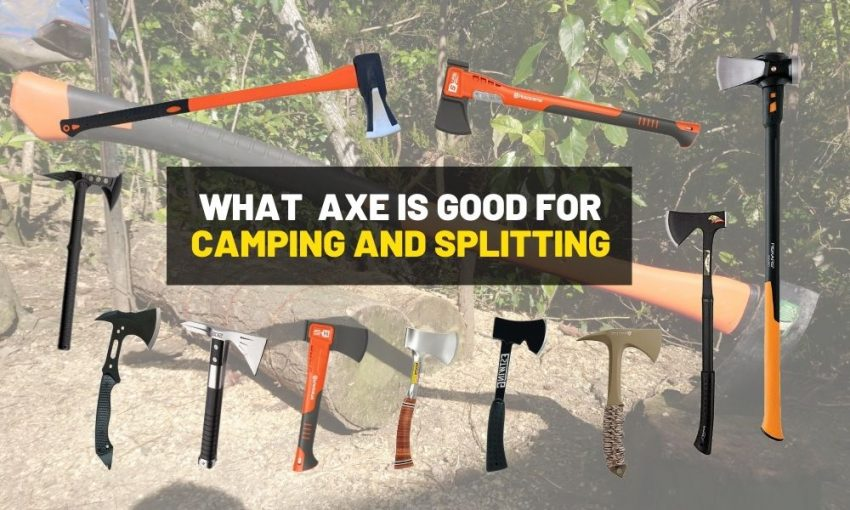 Best axe for splitting wood, and camping
