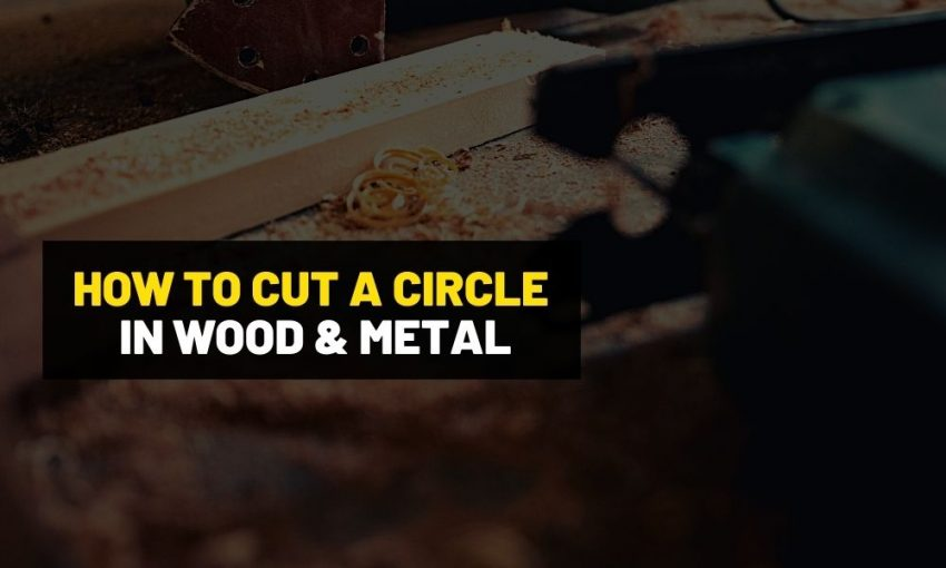 How to cut a circle in wood, plastic, and metal