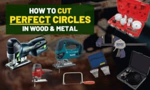 How to cut a perfect circle [In wood, plastic, & metal]
