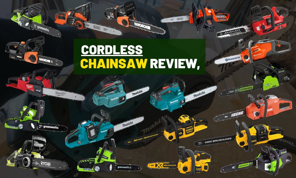 Best cordless chainsaw for beginners & Experienced users