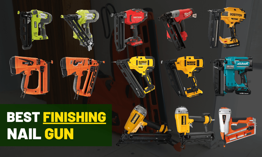 Best finishing nailer [15 and 16 gauge for trim work]