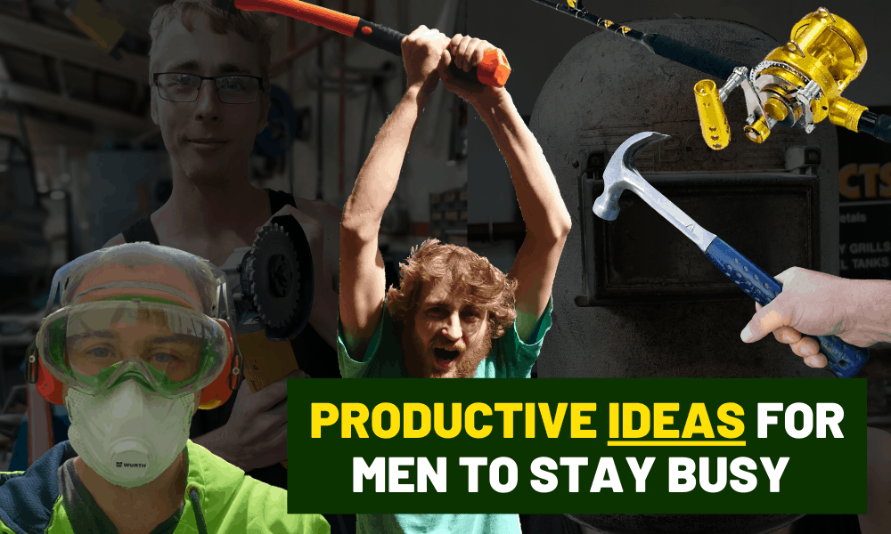 How men can be productive when bored or stuck at home