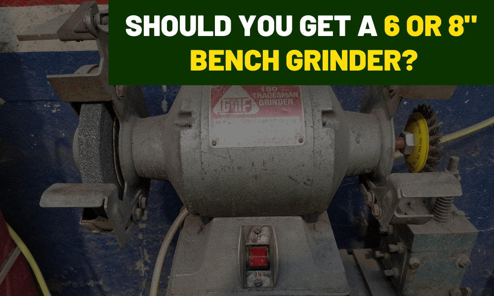 6 vs 8 Inch bench grinder for grinding and polishing metals