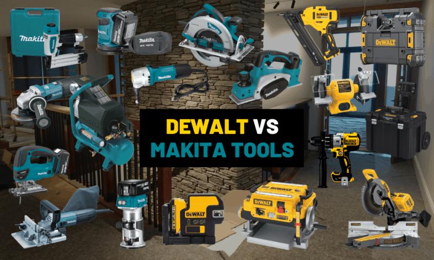 Makita vs Dewalt what tool brand is better