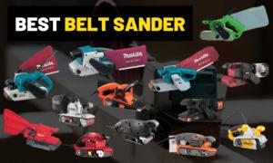 Best belt sander | Makita, Milwaukee Dewalt or Hitachi?
