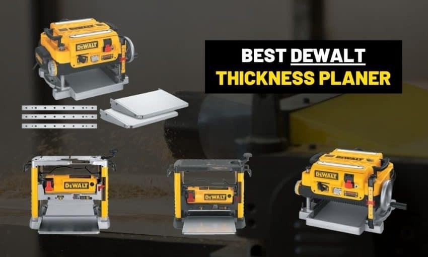 Best Dewalt thickness planer