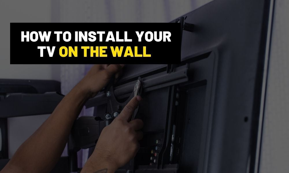 How to mount a TV on the wall
