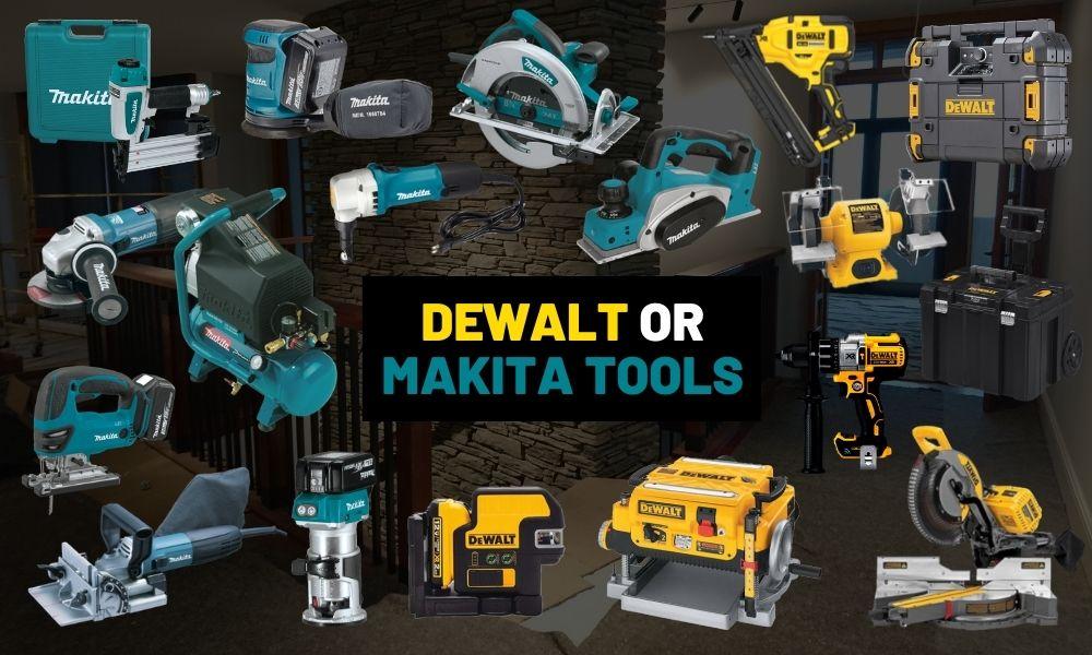 Dewalt vs Makita tools: List of tools and the best brand
