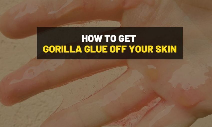 How to get Gorilla glue off skin?