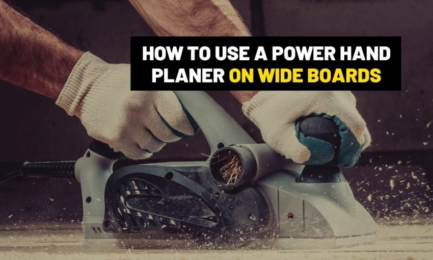 How to use an electric hand planer on wide boards?