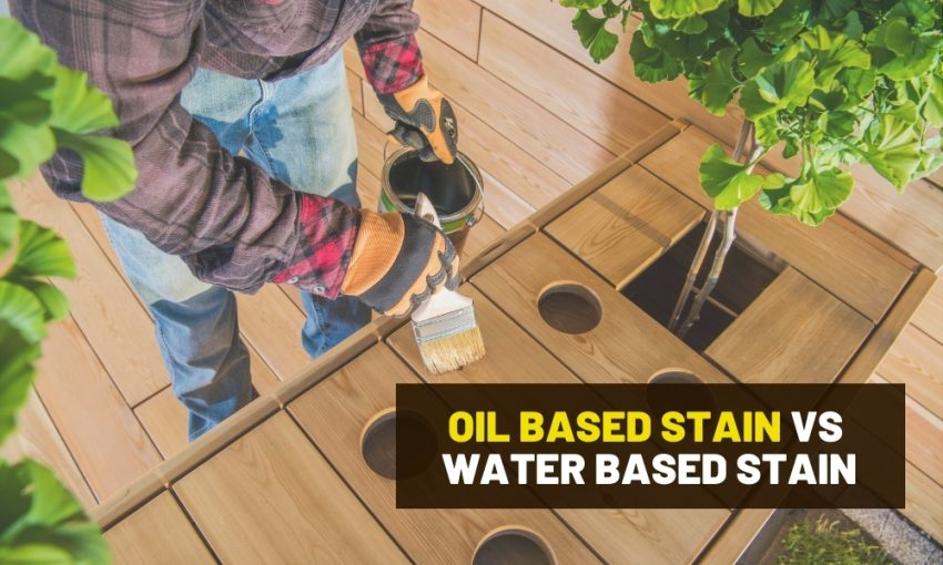 Oil vs water based stain