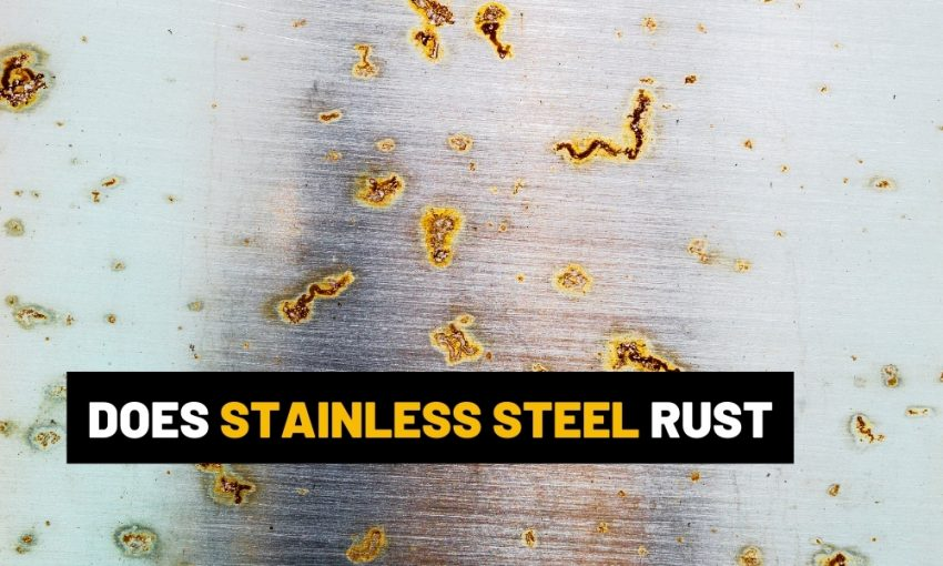 Does stainless steel rust?