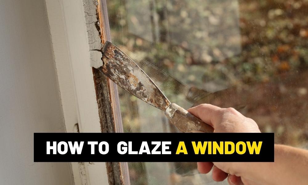 How to glaze a window