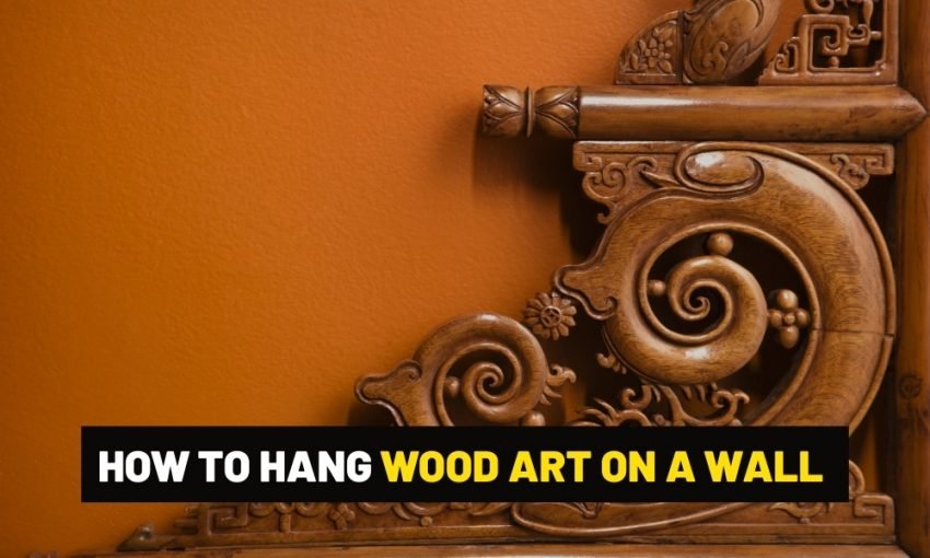 How to hang wood art on a wall?