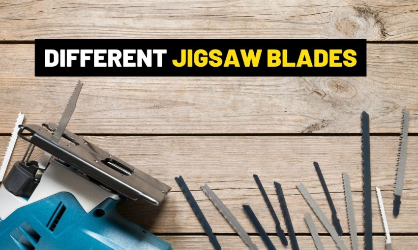 What are the different jigsaw blade types?