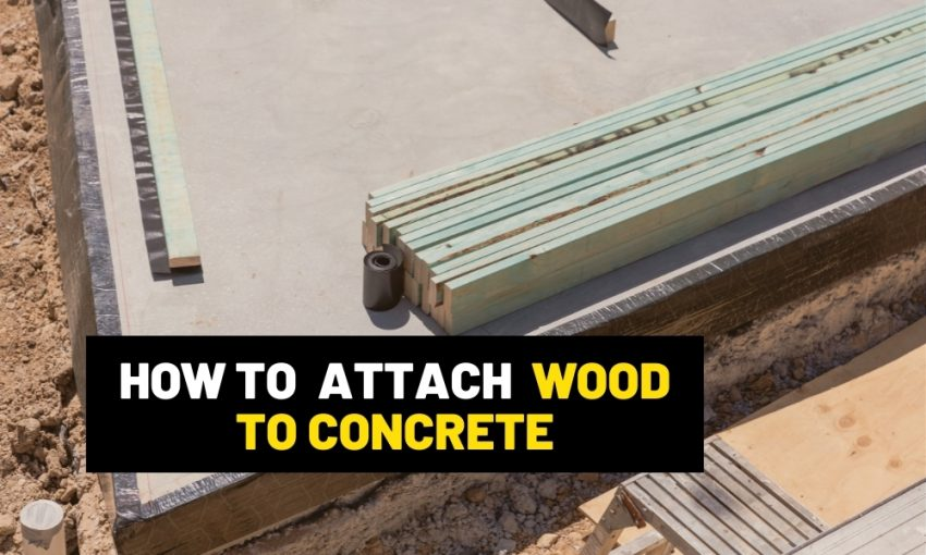 How to attach wood to concrete?