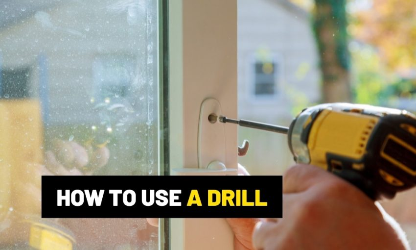 How to use a drill?