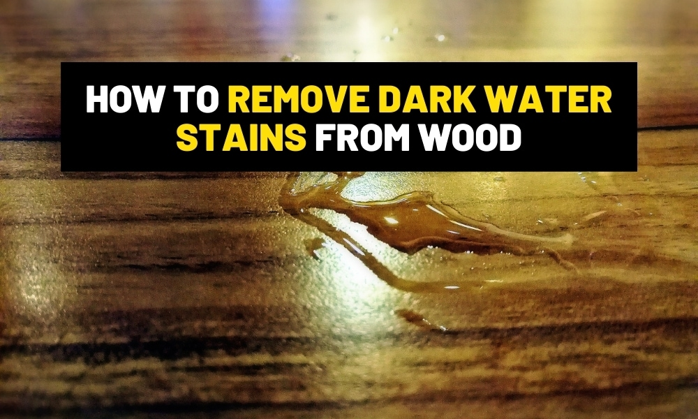 How to remove dark water stains from wood?