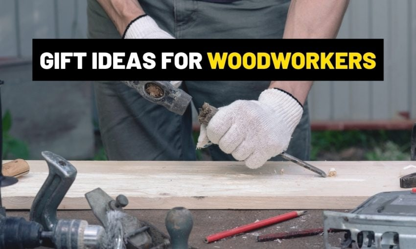 Gifts for woodworkers | What to give a woodworker?