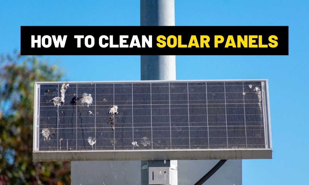 How to clean solar panels?